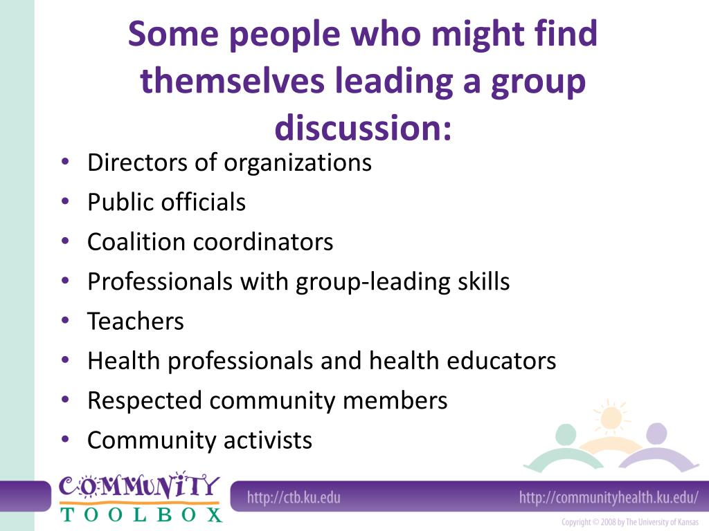 Some people who might find themselves leading a group discussion: