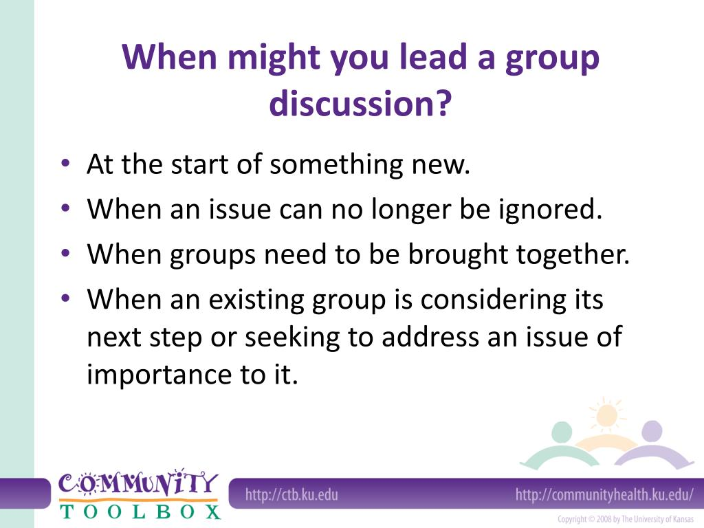 When might you lead a group discussion?