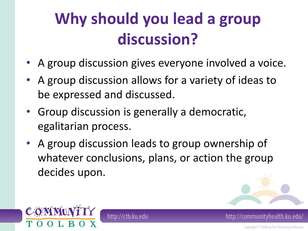 Why should you lead a group discussion?