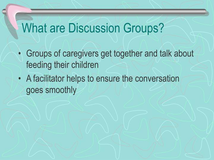 What are discussion groups