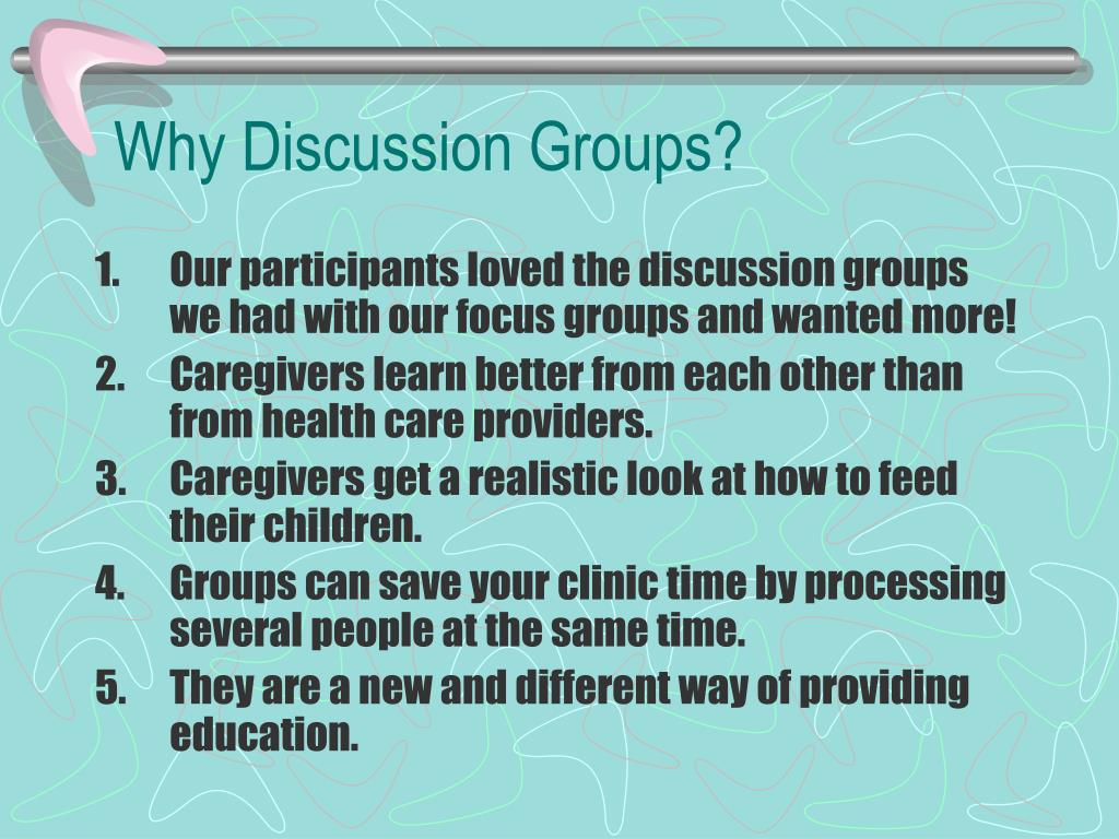 Why Discussion Groups?