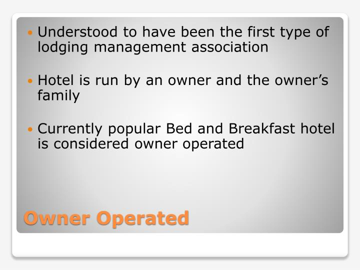 Understood to have been the first type of lodging management association