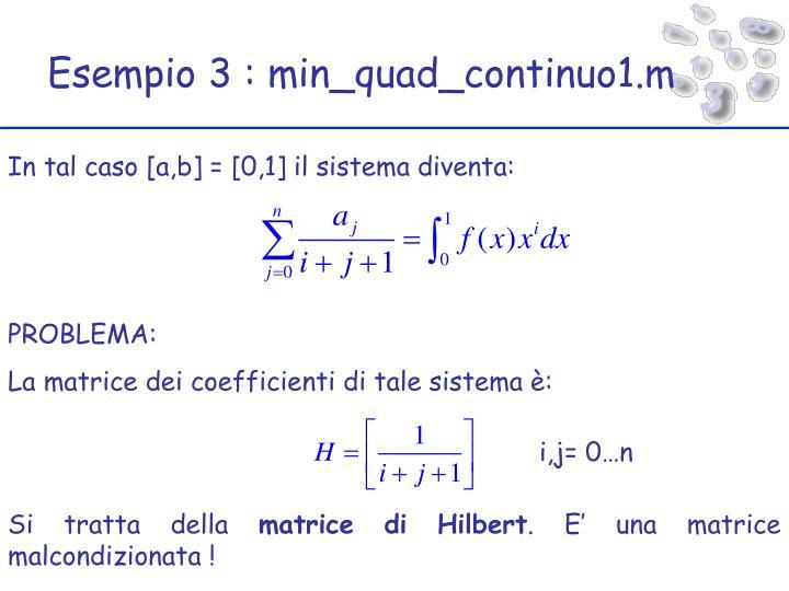 Esempio 3 : min_quad_continuo1.m