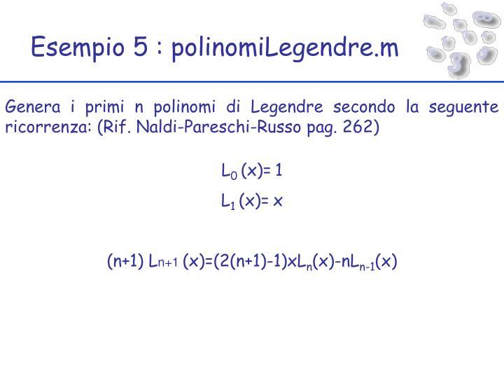 Esempio 5 : polinomiLegendre.m