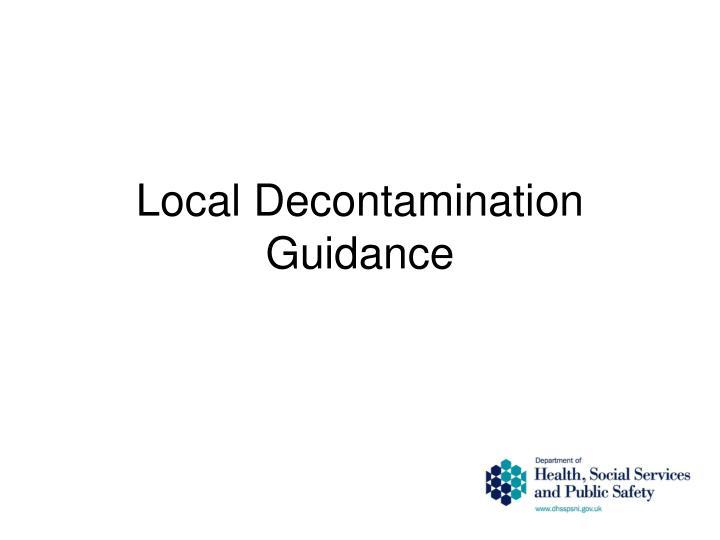 Local Decontamination Guidance