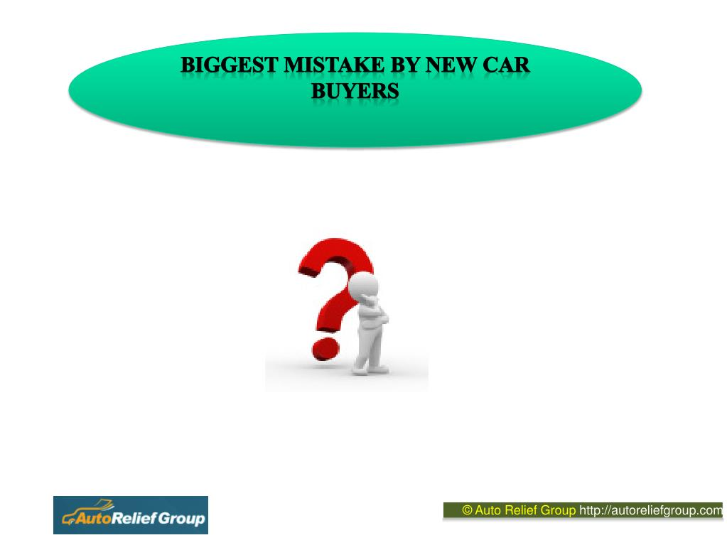 BIGGEST MISTAKE BY NEW CAR BUYERS