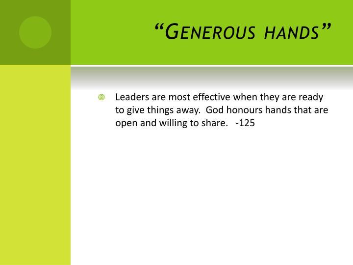 """""""Generous hands"""""""