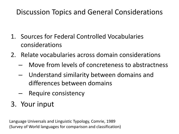 Discussion Topics and General Considerations
