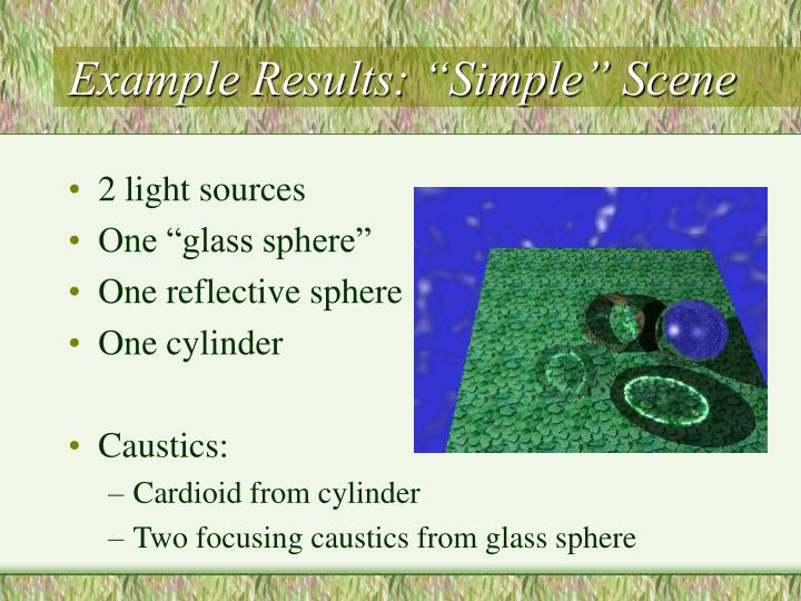 """Example Results: """"Simple"""" Scene"""