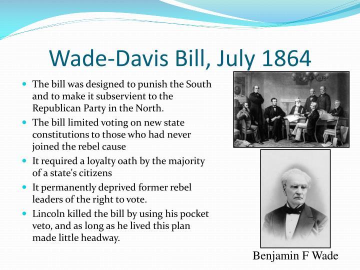 Wade-Davis Bill, July 1864