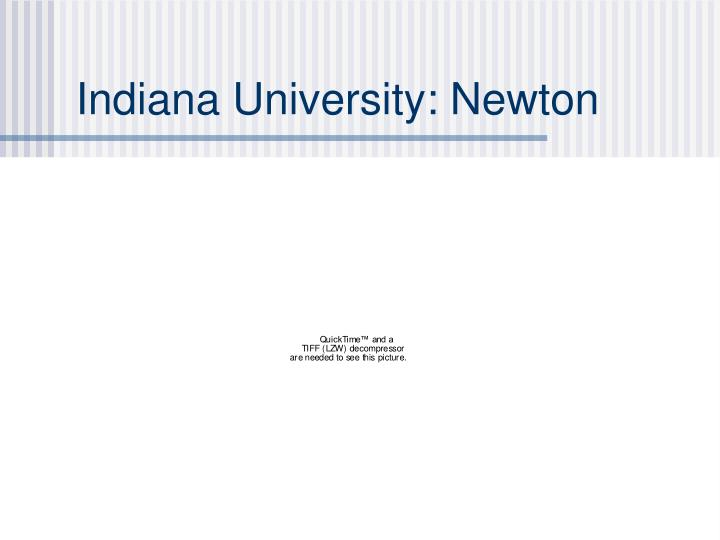 Indiana University: Newton