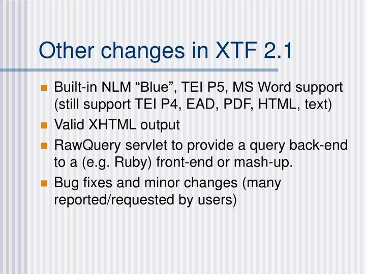 Other changes in XTF 2.1