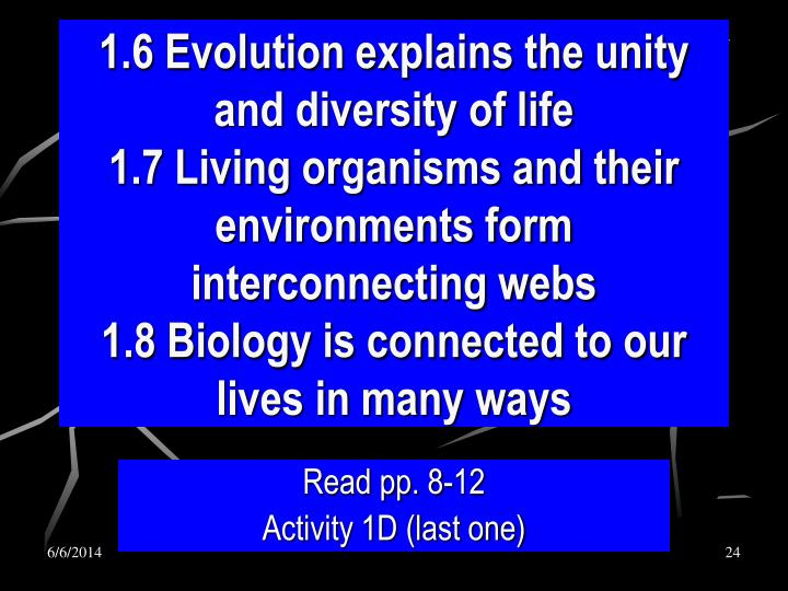 1.6 Evolution explains the unity and diversity of life