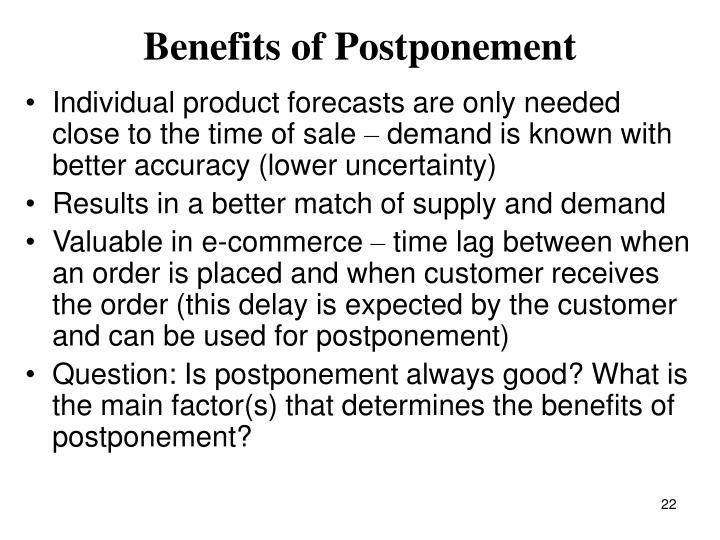 Benefits of Postponement