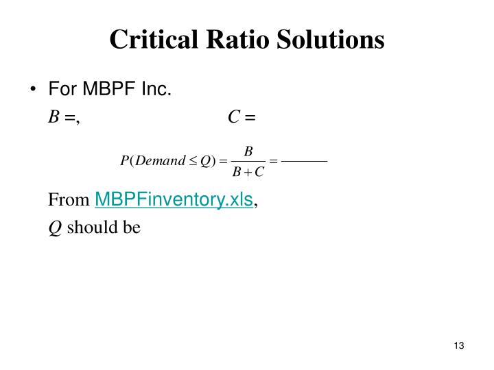 Critical Ratio Solutions