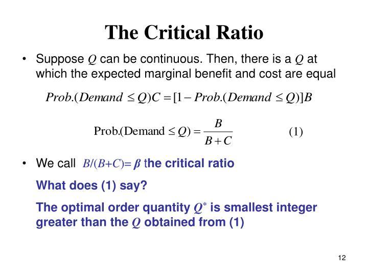The Critical Ratio