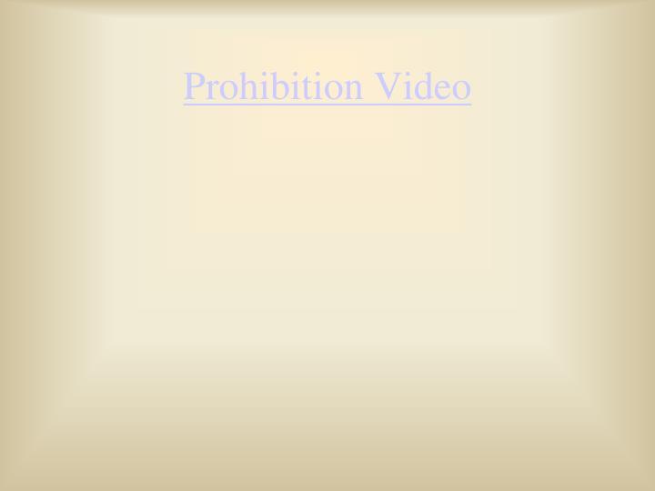 Prohibition Video