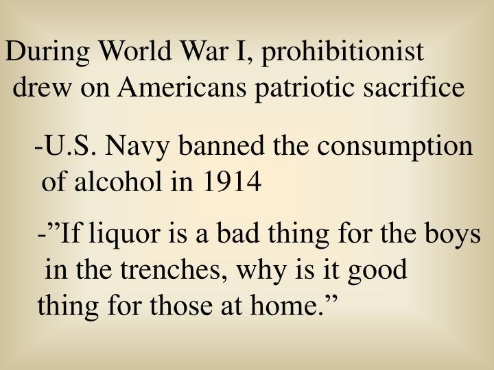 During World War I, prohibitionist