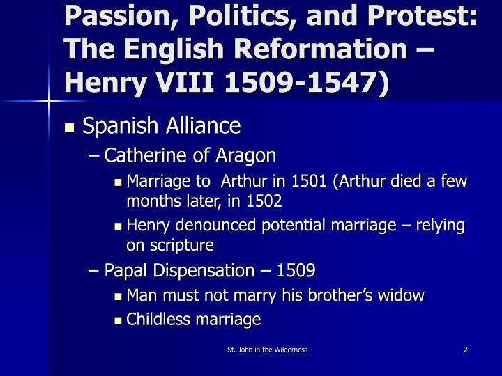 Passion, Politics, and Protest:  The English Reformation – Henry VIII 1509-1547)