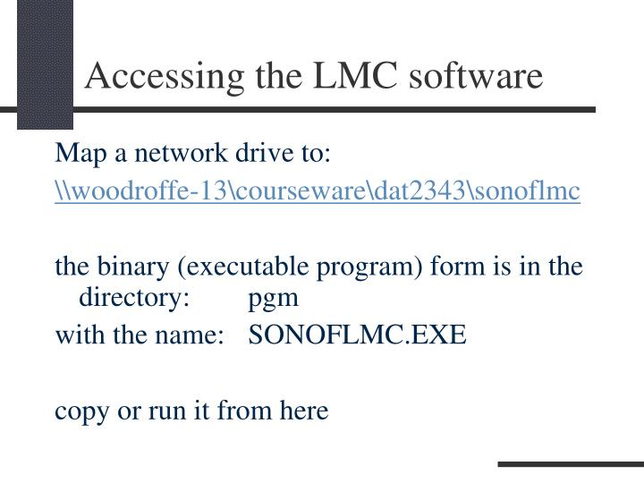 Accessing the lmc software