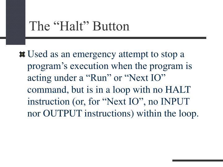 "The ""Halt"" Button"