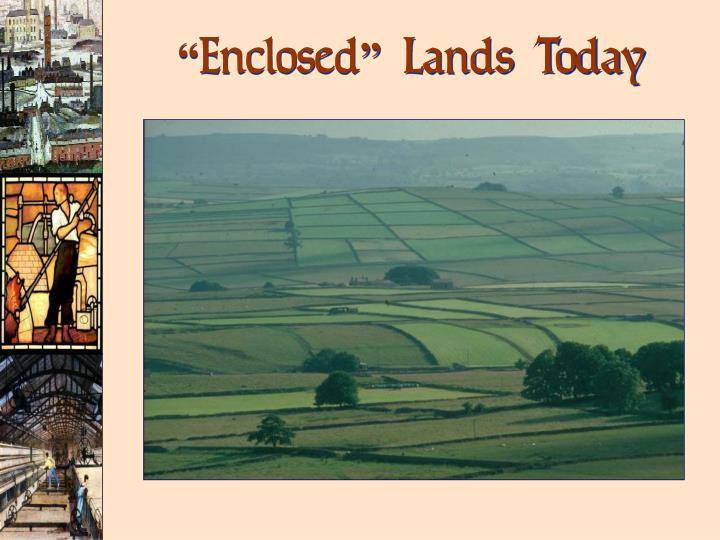 """Enclosed"" Lands Today"