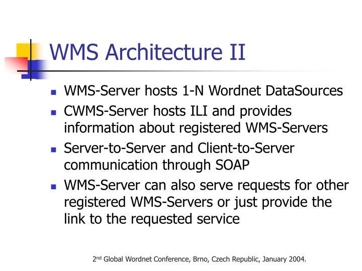 WMS Architecture II