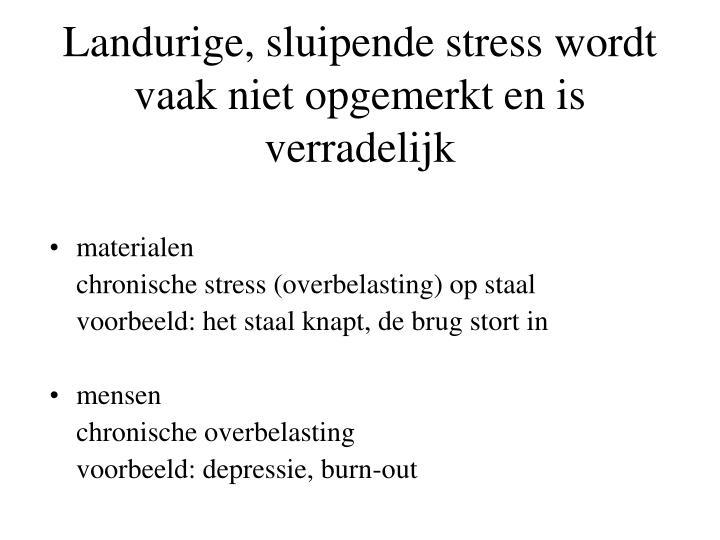 Landurige, sluipende stress wordt vaak niet opgemerkt en is verradelijk