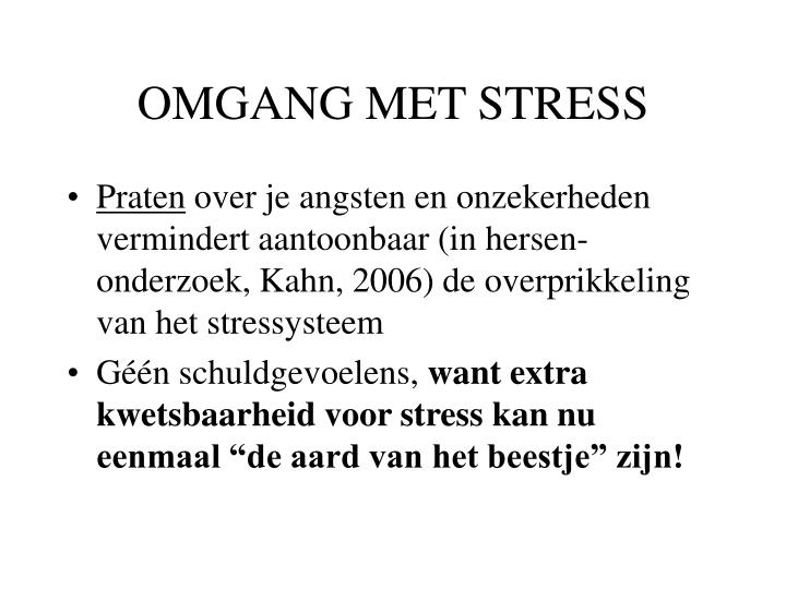 OMGANG MET STRESS