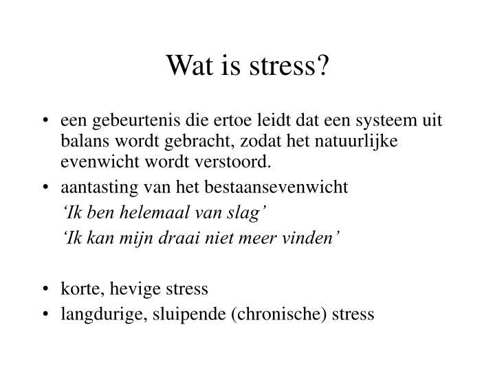 Wat is stress?