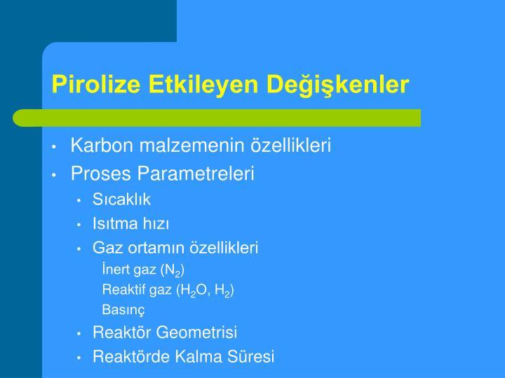Pirolize Etkileyen Değişkenler