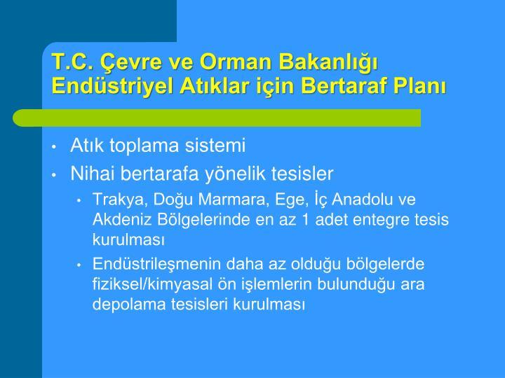 T.C. Çevre ve Orman Bakanlığı Endüstriyel Atıklar için Bertaraf Planı