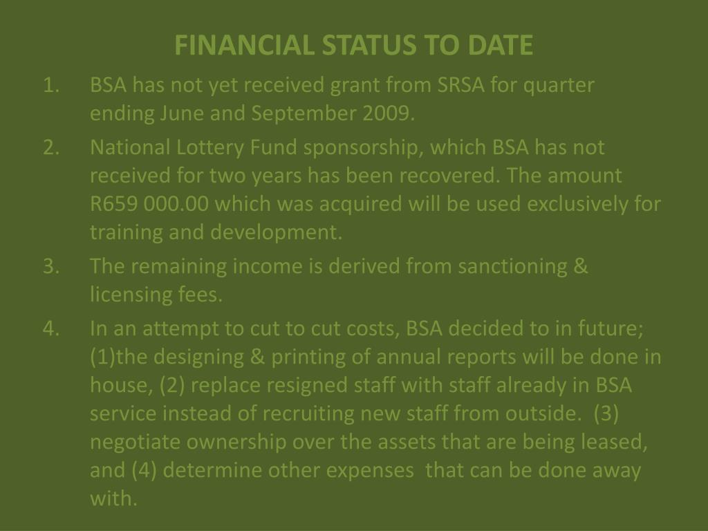 FINANCIAL STATUS TO DATE