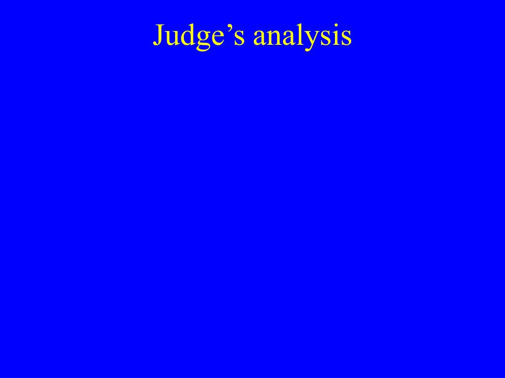 Judge's analysis
