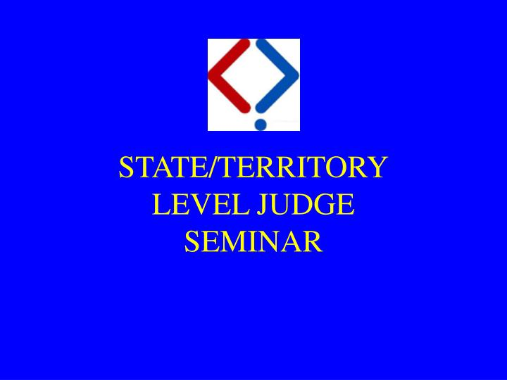 State territory level judge seminar