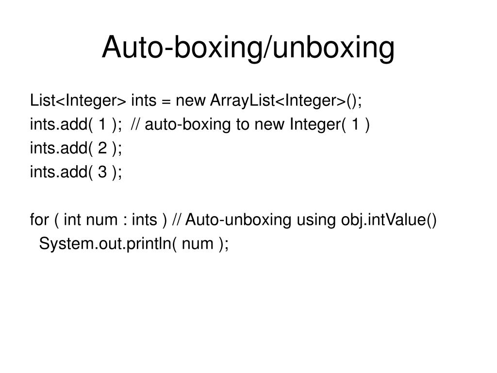 Auto-boxing/unboxing