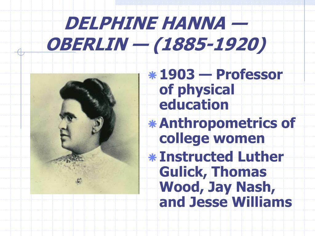 DELPHINE HANNA — OBERLIN — (1885-1920)