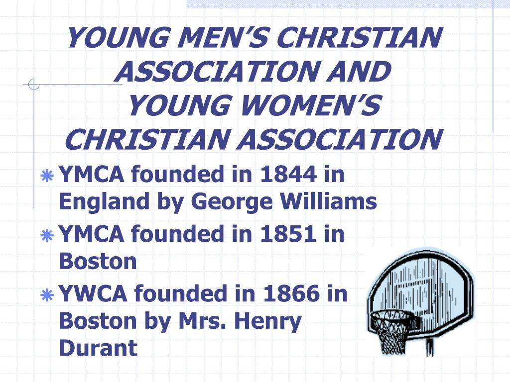 YOUNG MEN'S CHRISTIAN ASSOCIATION AND