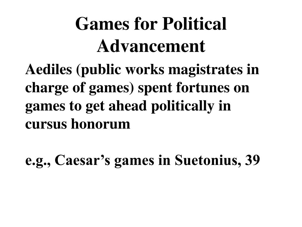 Games for Political Advancement