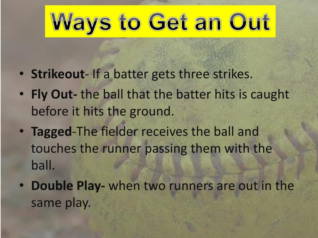 Ways to Get an Out