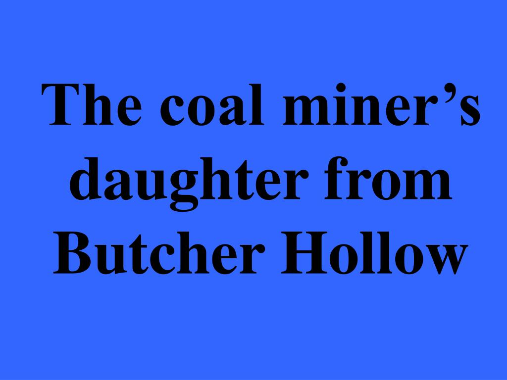 The coal miner's