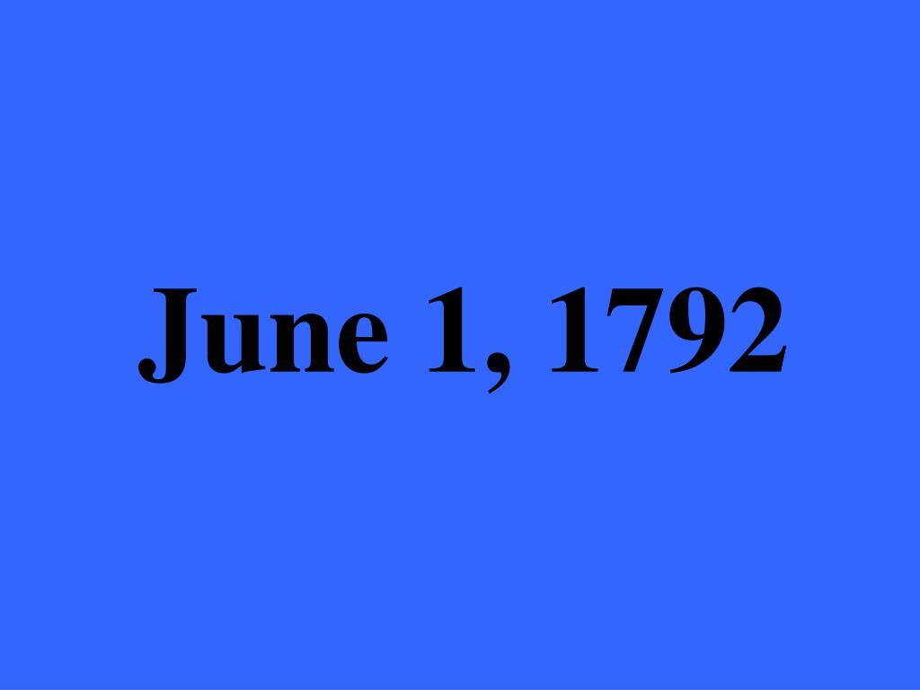 June 1, 1792