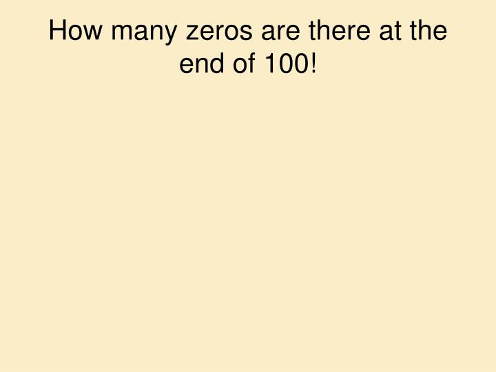 How many zeros are there at the end of 100!