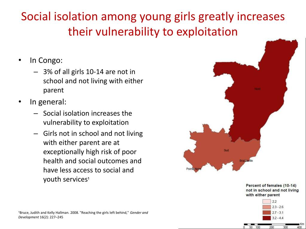 Social isolation among young girls greatly increases their vulnerability to exploitation