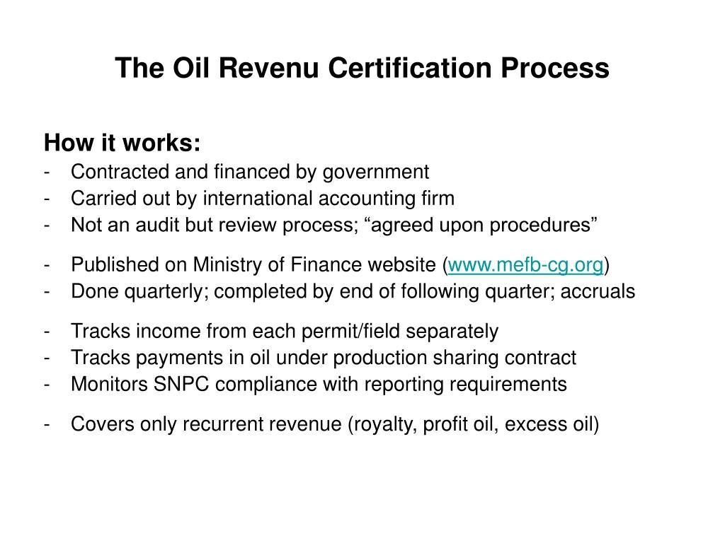 The Oil Revenu Certification Process