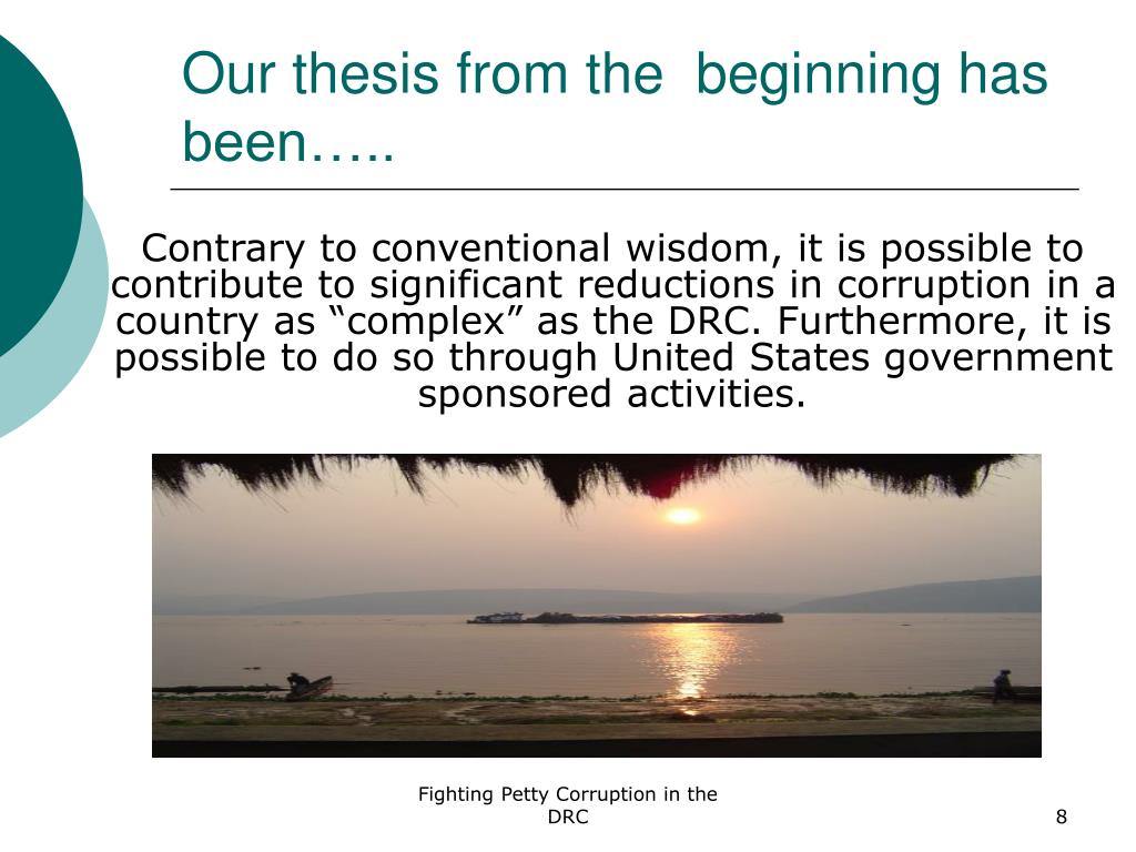Our thesis from the  beginning has been…..