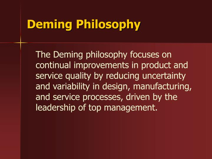 deming philosophy How can key deming principles be applied to healthcare process improvement dr john haughom, md explains the 5 best concepts that can be applied.