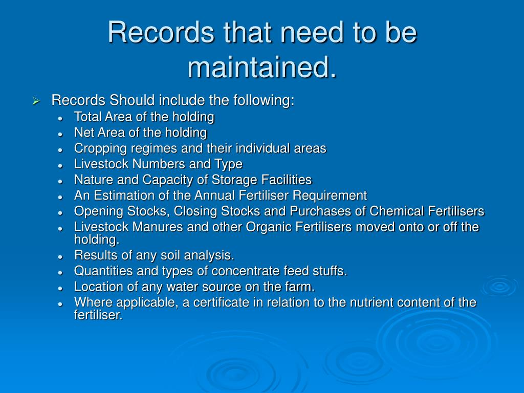 Records that need to be maintained.