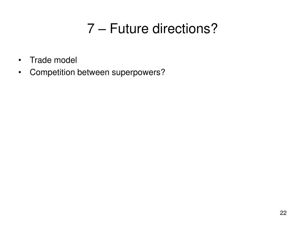 7 – Future directions?