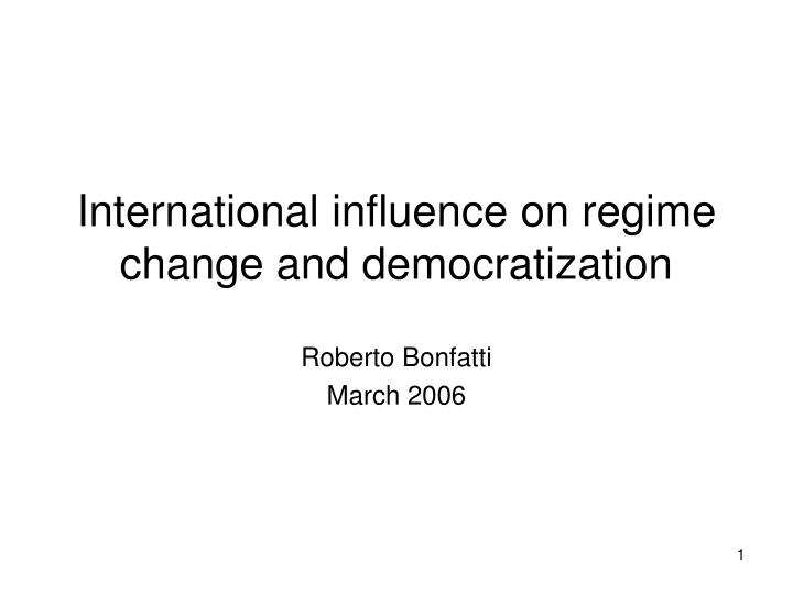 International influence on regime change and democratization l.jpg